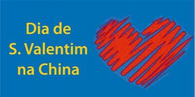 Dia de S. Valentim Chinês: Não Esqueça a(s) Data(s)!