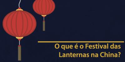 Guia Completo do Festival das Lanternas na China